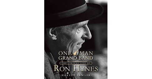 One Man Grand Band : The Lyric Life of Ron Hynes (Paperback) (Harvey Sawler) - image 1 of 1