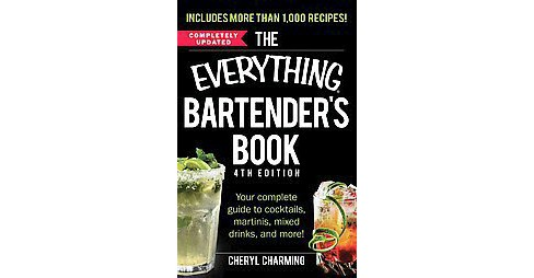 Everything Bartender's Book : Your Complete Guide to Cocktails, Martinis, Mixed Drinks, and More! - image 1 of 1
