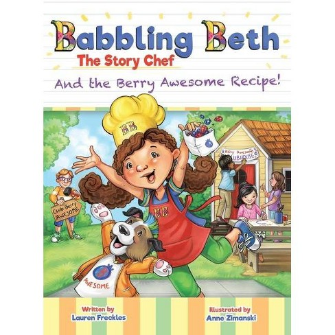 Babbling Beth The Story Chef - (Babbling Beth the Story Chef) by  Lauren Freckles (Hardcover) - image 1 of 1