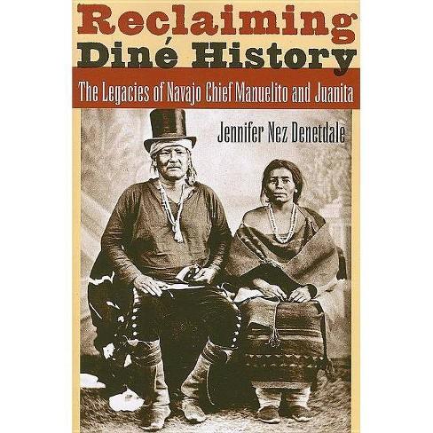 Reclaiming Din� History - 3 Edition by  Jennifer Nez Denetdale (Paperback) - image 1 of 1