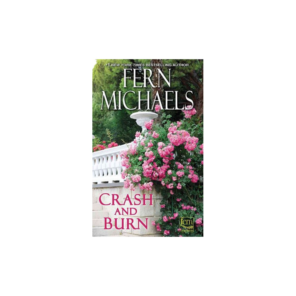 Crash and Burn : Library Edition (Unabridged) (CD/Spoken Word) (Fern Michaels)