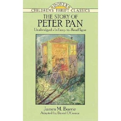 The Story of Peter Pan - (Dover Children's Thrift Classics) by  James M Barrie (Paperback)
