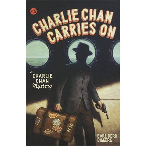 Charlie Chan Carries on - (Charlie Chan Mysteries) by  Earl Derr Biggers (Paperback) - image 1 of 1