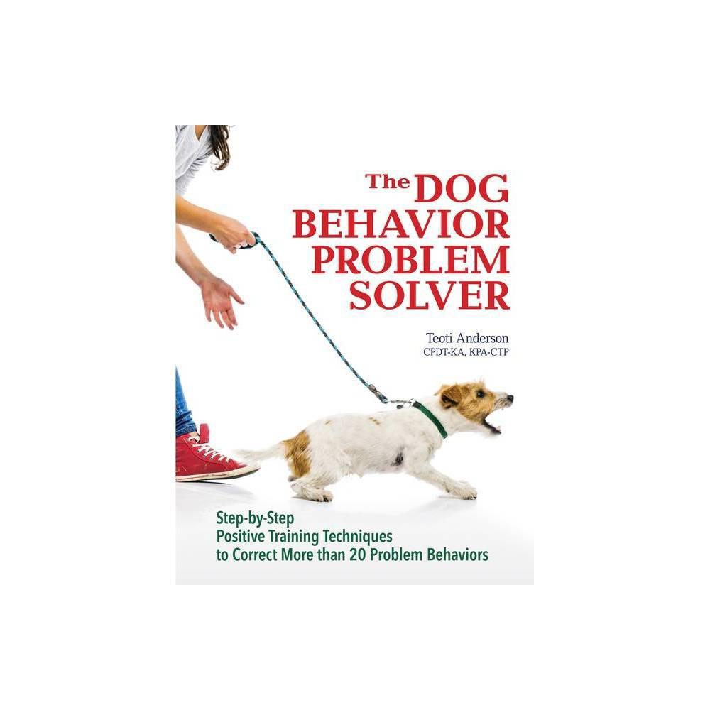 The Dog Behavior Problem Solver By Teoti Anderson Paperback