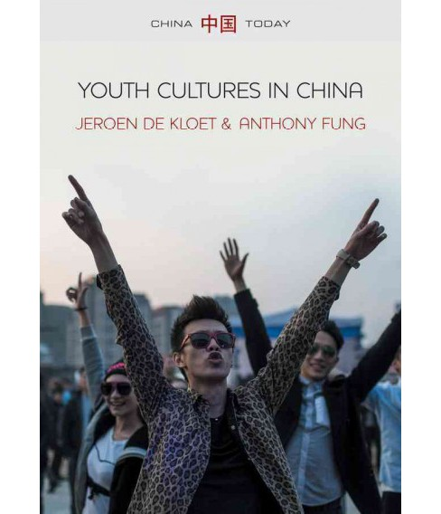 Youth Cultures in China (Hardcover) (Jeroen De Kloet & Anthony Y. H. Fung) - image 1 of 1