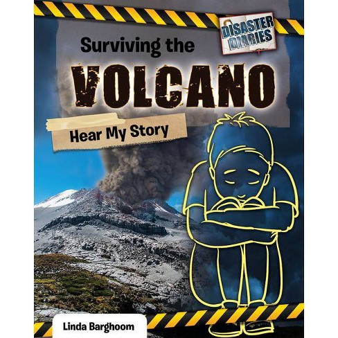 Surviving the Volcano: Hear My Story - (Disaster Diaries) by  Linda Barghoorn (Paperback) - image 1 of 1