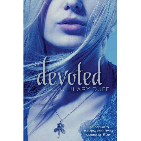 Devoted - (Elixir (Quality)) by  Hilary Duff (Paperback) - image 1 of 1