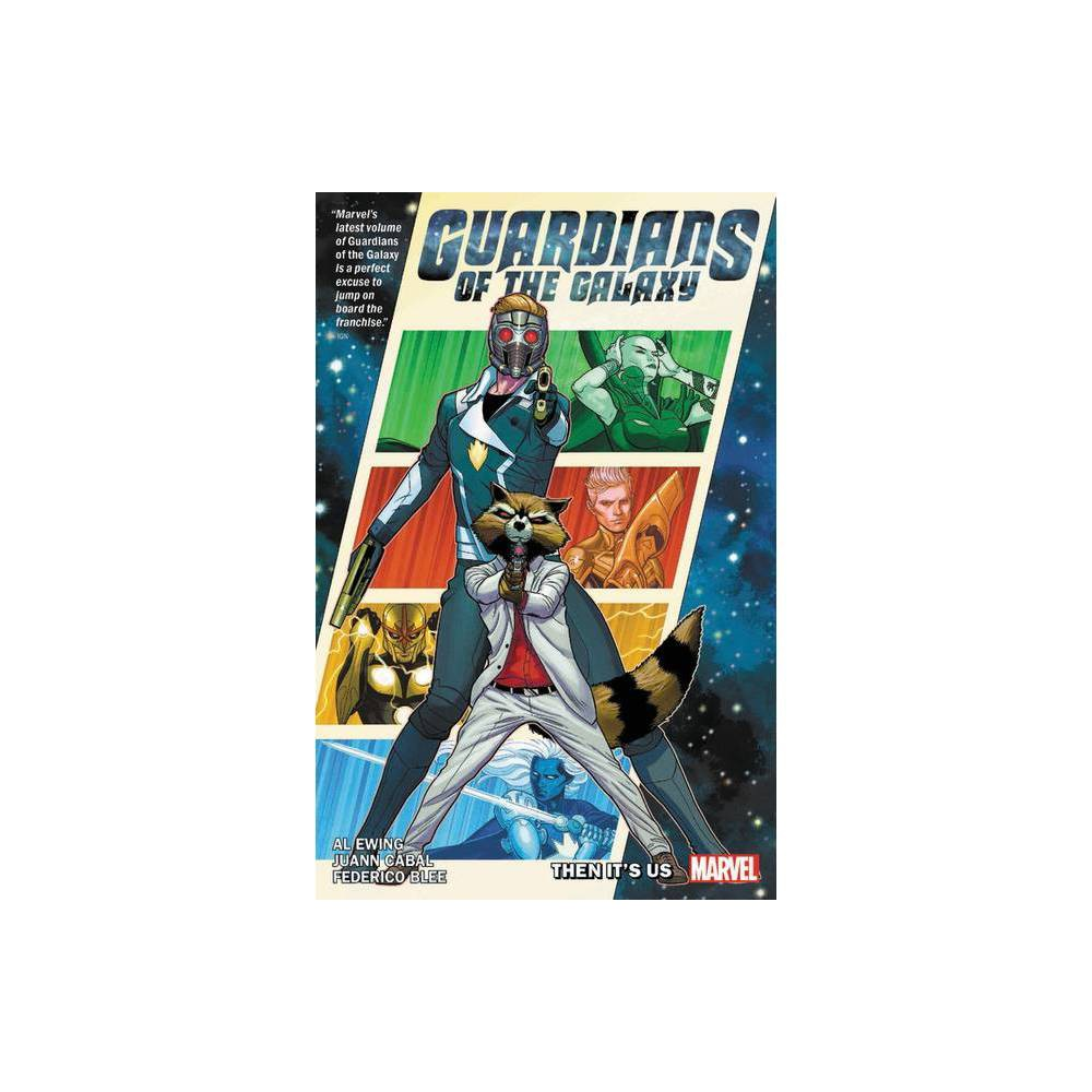 Guardians Of The Galaxy By Al Ewing Vol 1 Then It S Us Paperback