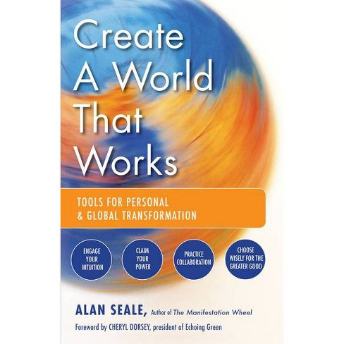 Create a World That Works - by  Alan Seale (Paperback) - image 1 of 1