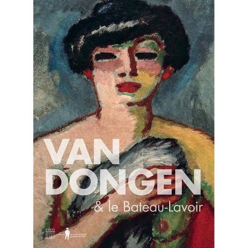Van Dongen & Le Bateau-Lavoir - (Paperback) - image 1 of 1