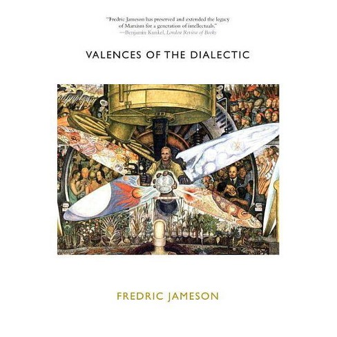 Valences of the Dialectic - by  Fredric Jameson (Paperback) - image 1 of 1