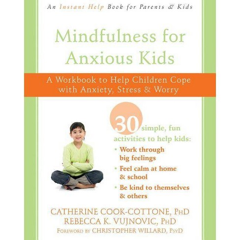 Mindfulness for Anxious Kids - by  Catherine Cook-Cottone & Rebecca K Vujnovic (Paperback) - image 1 of 1
