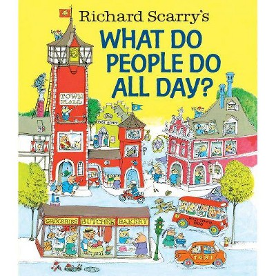 Richard Scarry's What Do People Do All Day? - (Hardcover)