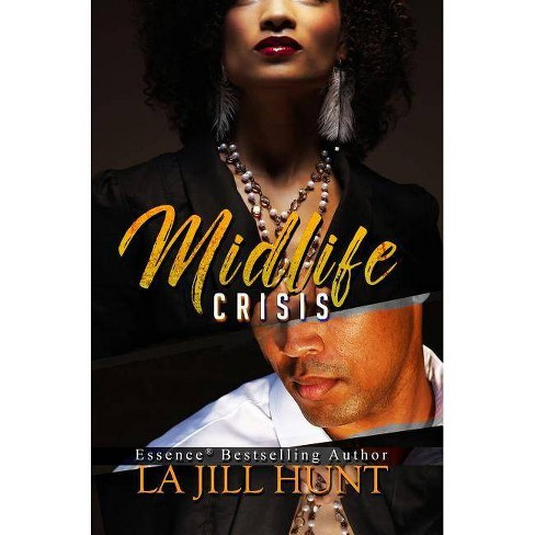 Midlife Crisis - (Loyalty) by  La Jill Hunt (Paperback) - image 1 of 1