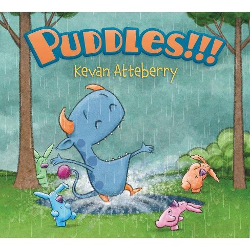 Puddles!!! - by  Kevan Atteberry (Hardcover) - image 1 of 1