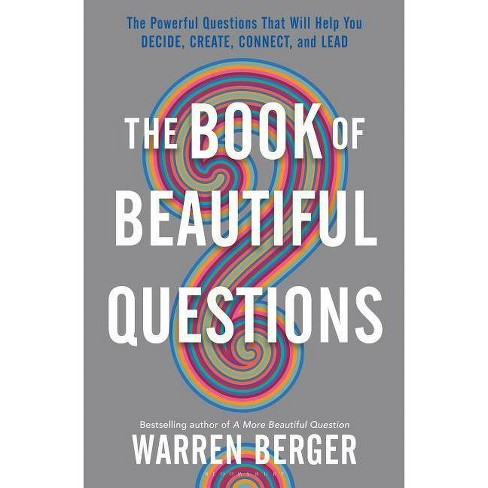 The Book of Beautiful Questions - by  Warren Berger (Hardcover) - image 1 of 1