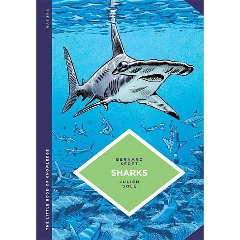 The Little Book of Knowledge: Sharks - by  Bernard Seret (Hardcover) - image 1 of 1