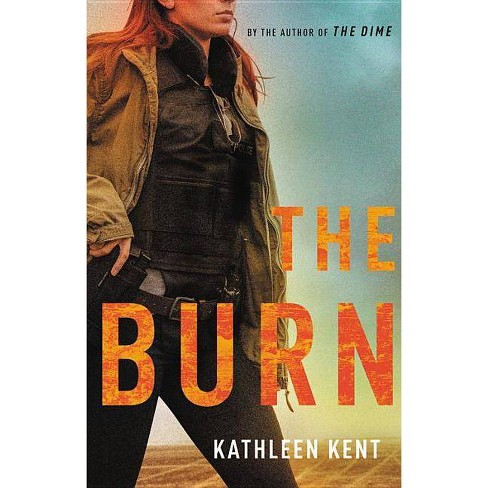 The Burn - (Detective Betty) by  Kathleen Kent (Hardcover) - image 1 of 1