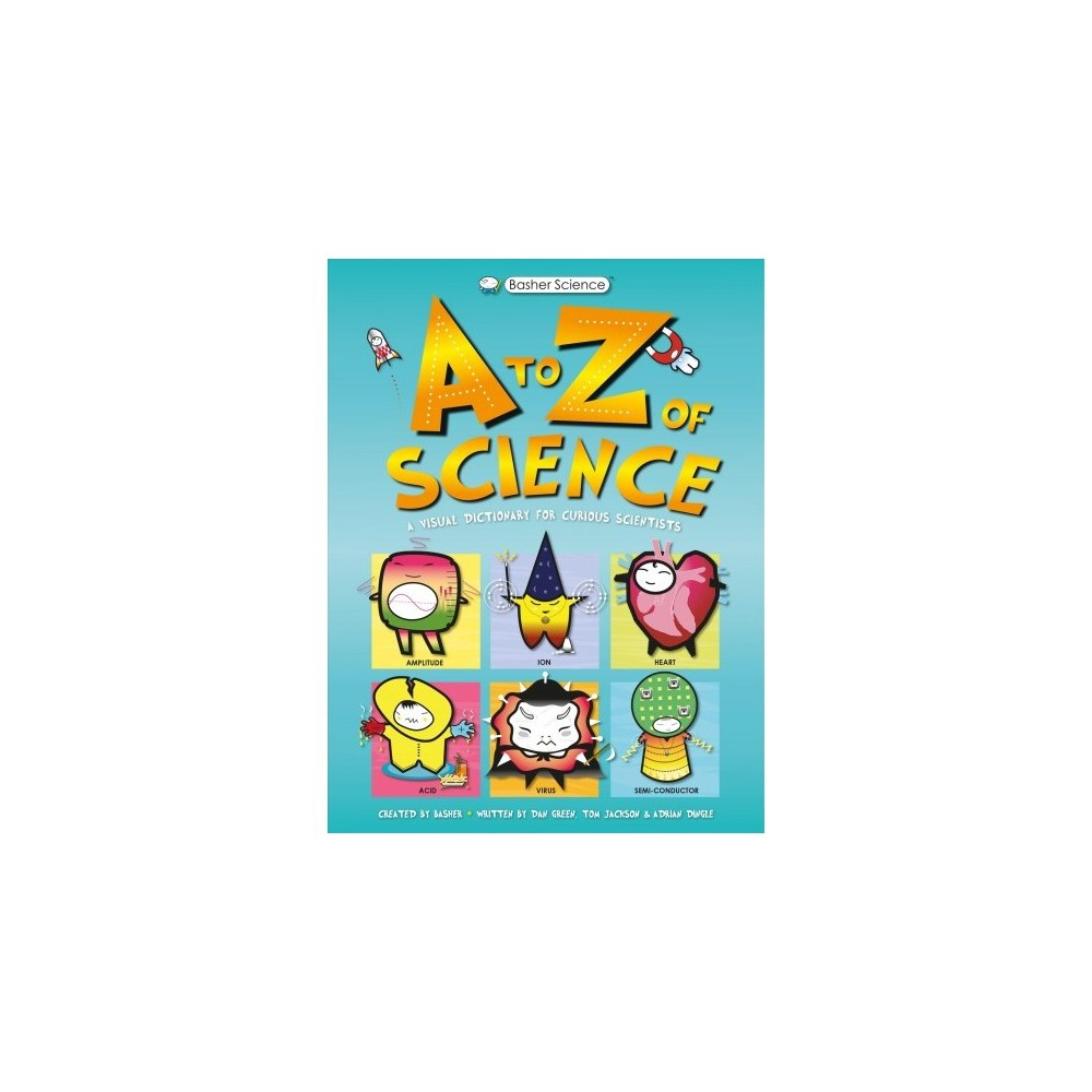 A-Z of Science : A Visual Dictionary for Curious Scientists - by Tom Jackson (Hardcover)