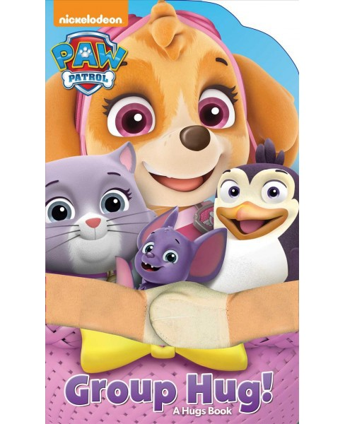 Group Hug! -  (Paw Patrol: Hugs Book) by Cara Stevens (Hardcover) - image 1 of 1