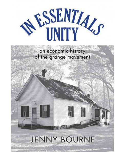 In Essentials, Unity : An Economic History of the Grange Movement (Paperback) (Jenny Bourne) - image 1 of 1