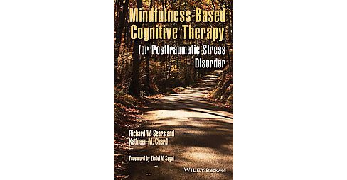 Mindfulness-Based Cognitive Therapy for Posttraumatic Stress Disorder (Paperback) (Richard W. Sears & - image 1 of 1