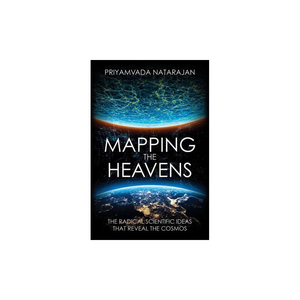 Mapping the Heavens : The Radical Scientific Ideas That Reveal the Cosmos (Reprint) (Paperback)