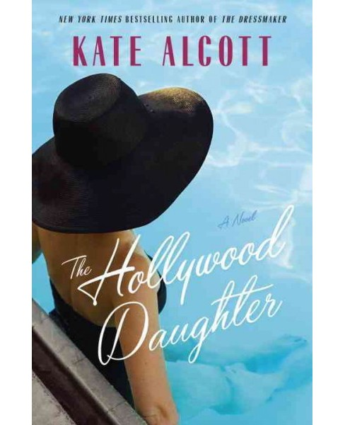 Hollywood Daughter (Hardcover) (Kate Alcott) - image 1 of 1
