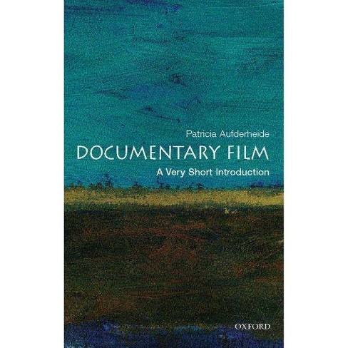 Documentary Film: A Very Short Introduction - (Very Short Introductions) by  Patricia Aufderheide - image 1 of 1