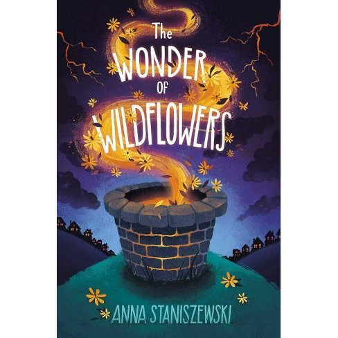 The Wonder of Wildflowers - by  Anna Staniszewski (Hardcover) - image 1 of 1