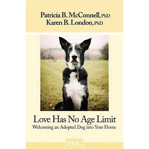 Love Has No Age Limit - by  Patricia B McConnell & Karen B London (Paperback) - image 1 of 1