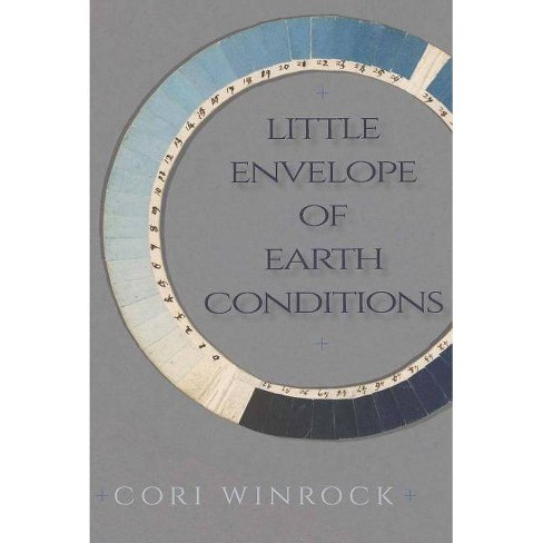 Little Envelope of Earth Conditions - by  Cori Winrock (Paperback) - image 1 of 1