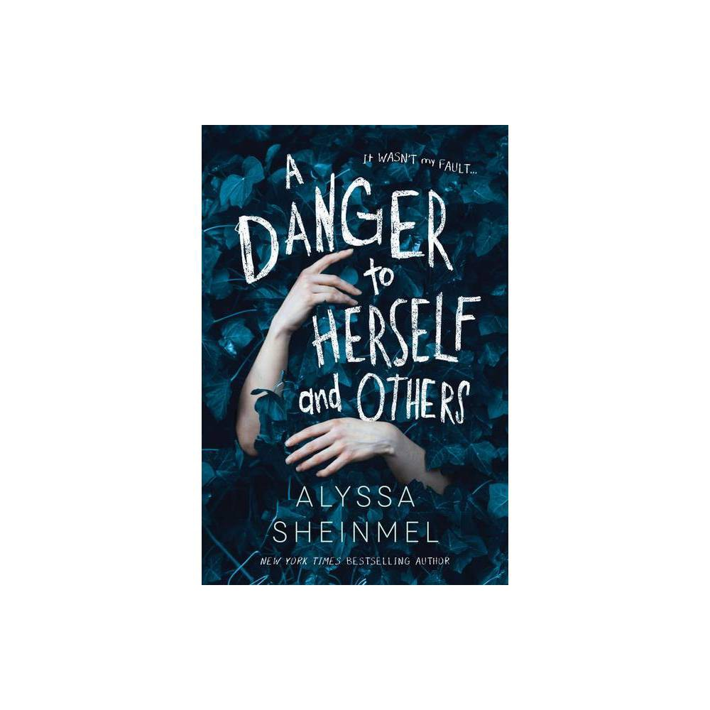 A Danger To Herself And Others By Alyssa Sheinmel Paperback