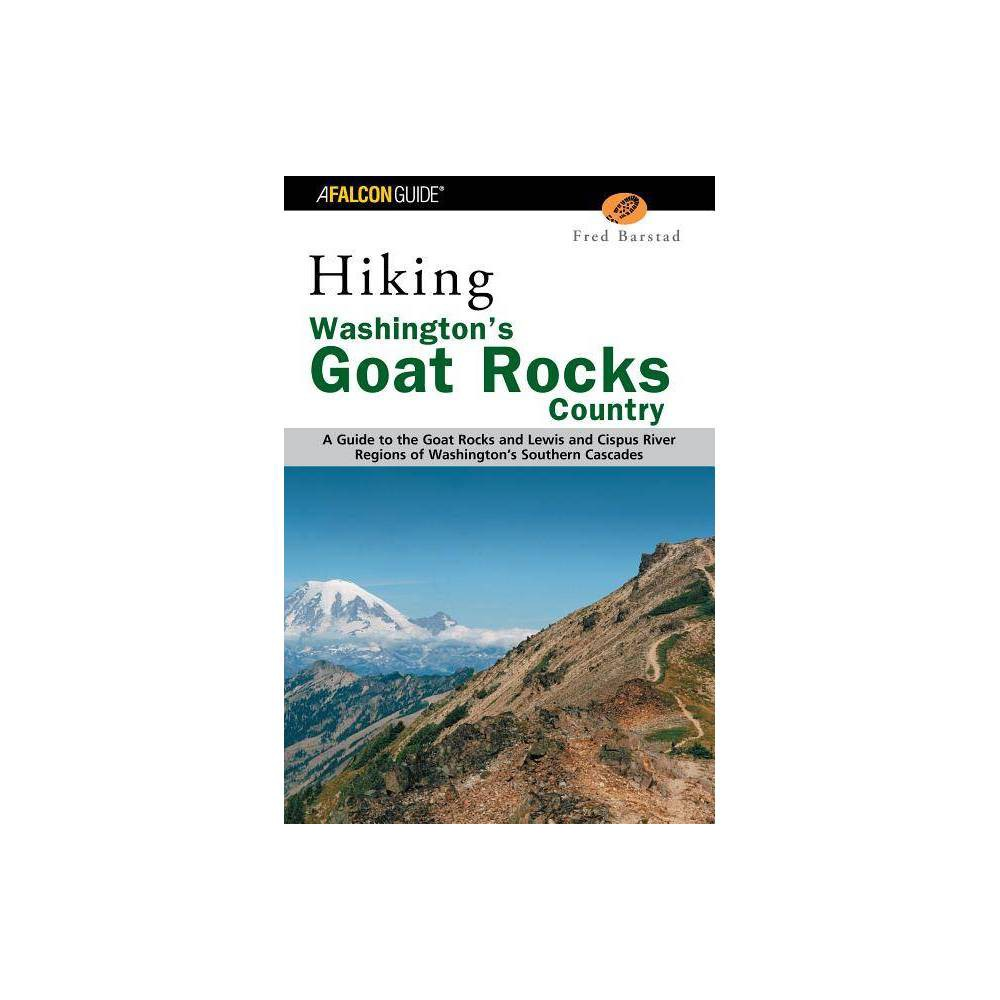 Hiking Washington S Goat Rocks Country Regional Hiking By Fred Barstad Paperback