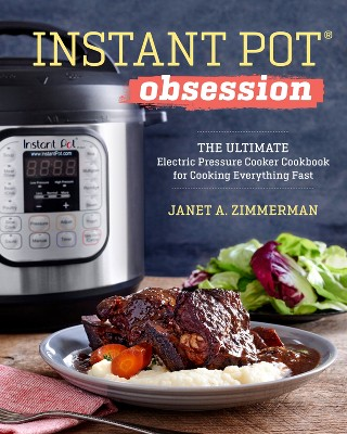 Instant Pot Obsession : The Ultimate Electric Pressure Cooker Cookbook for Cooking Everything Fast