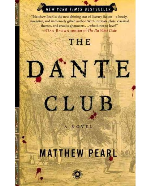 Dante Club : A Novel -  Reprint by Matthew Pearl (Paperback) - image 1 of 1