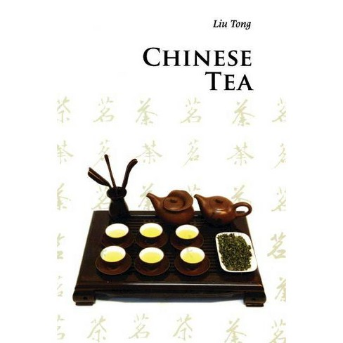 Chinese Tea - (Introductions to Chinese Culture) 3 Edition by  Tong Liu (Paperback) - image 1 of 1