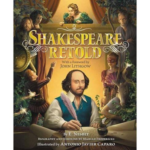Shakespeare Retold - by  E Nesbit (Hardcover) - image 1 of 1
