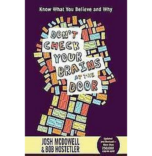 Don't Check Your Brains at the Door (Revised / Updated) (Paperback) (Josh McDowell & Bob Hostetler) - image 1 of 1