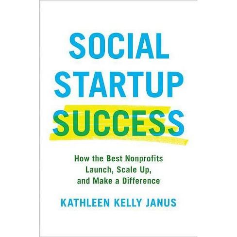 Social Startup Success - by  Kathleen Kelly Janus (Hardcover) - image 1 of 1