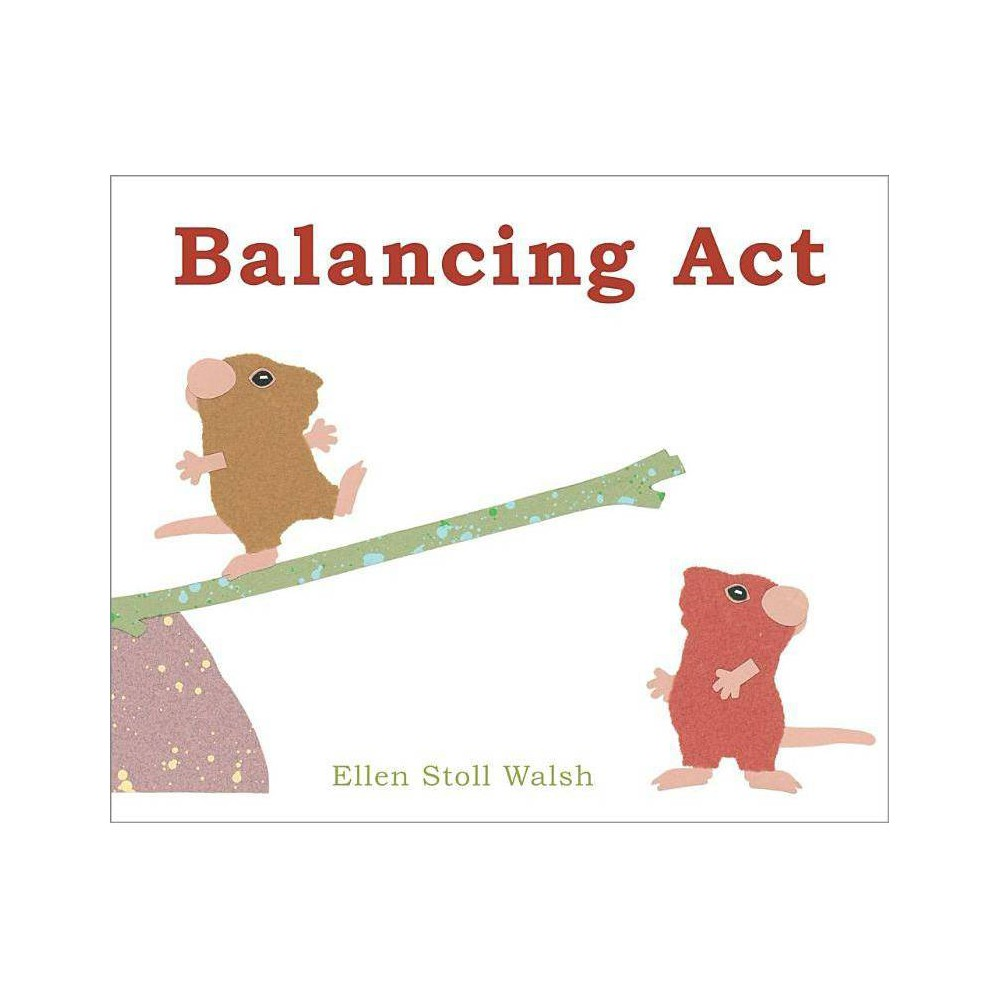 Balancing Act By Ellen Stoll Walsh Hardcover