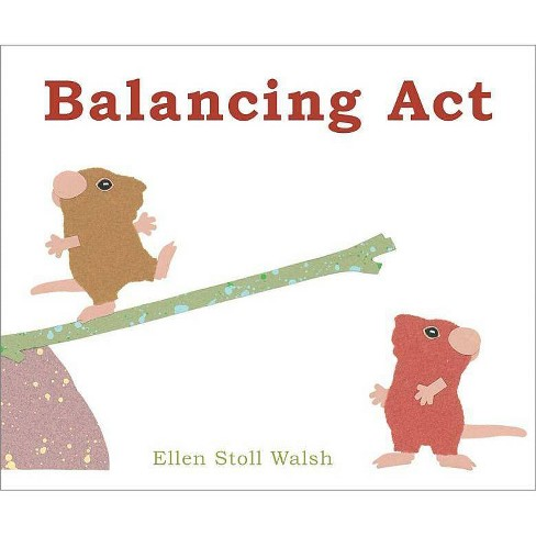 Balancing Act - by  Ellen Stoll Walsh (Hardcover) - image 1 of 1