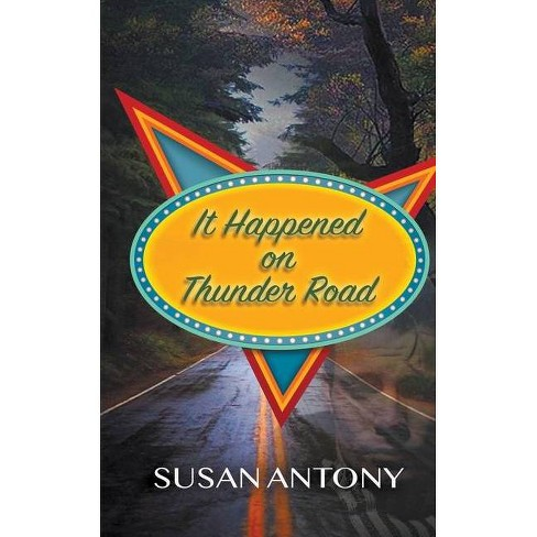 It Happened on Thunder Road - by  Susan Antony (Paperback) - image 1 of 1