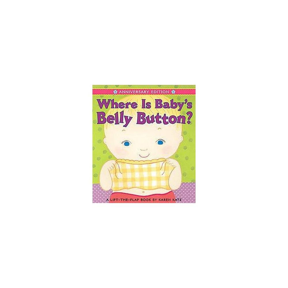 Where Is Baby's Belly Button? (Anniversary) (Board) by Karen Katz