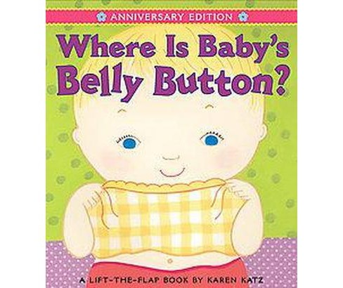 Where Is Baby's Belly Button? (Anniversary) (Board) by Karen Katz - image 1 of 1