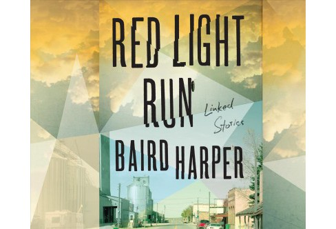 Red Light Run : Linked Stories -  Unabridged by Baird Harper (CD/Spoken Word) - image 1 of 1
