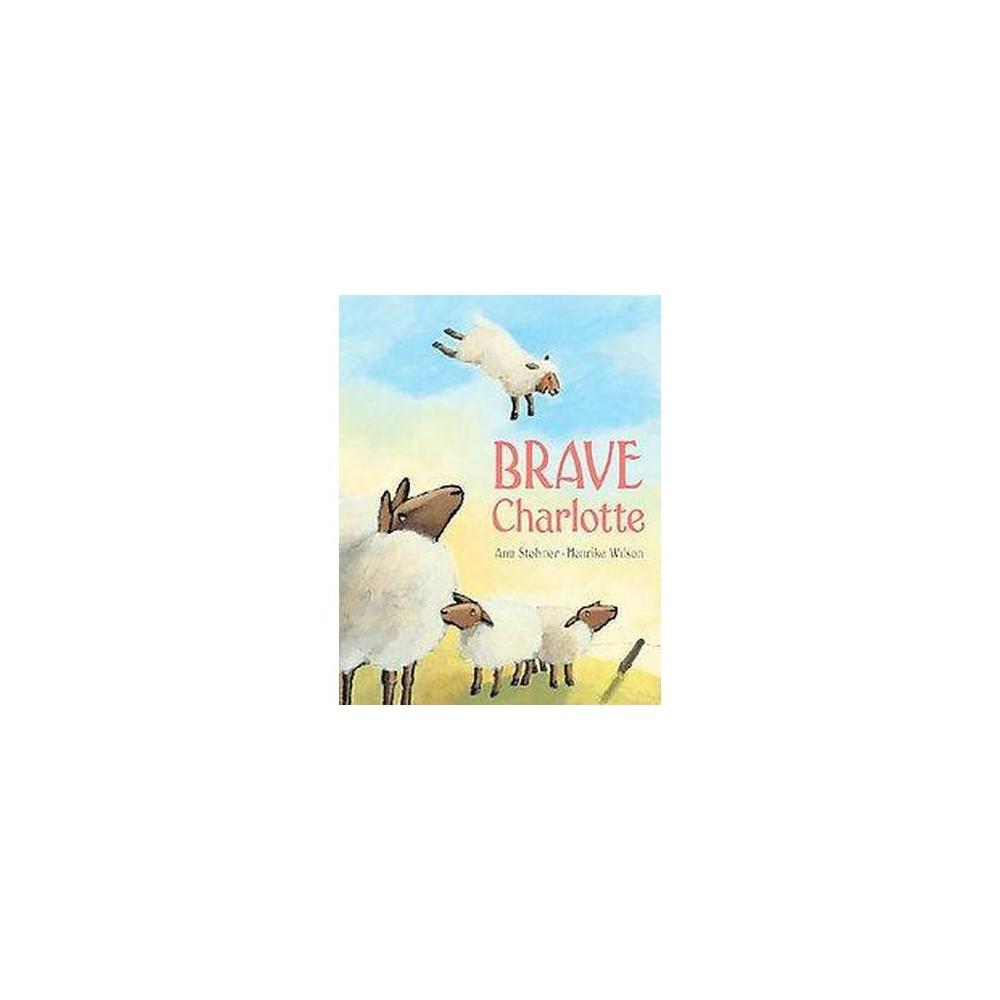 Brave Charlotte (Hardcover) (Anu Stohner & Alyson Cole)
