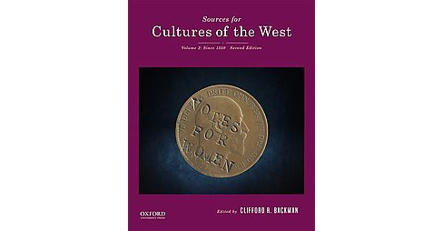 Sources for Cultures of the West : Since 1350 (Vol 2) (Paperback) (Clifford R. Backman) - image 1 of 1
