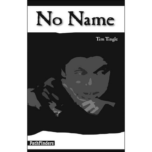 No Name - (Pathfinders) by  Tim Tingle (Paperback) - image 1 of 1