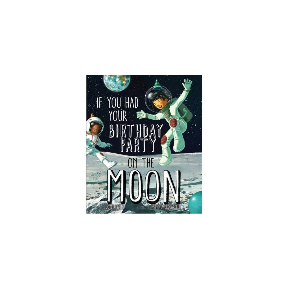 If You Had Your Birthday Party on the Moon - by Joyce Lapin (School And Library)